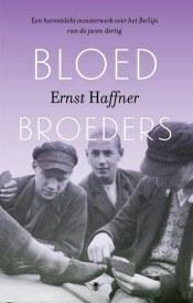 Ernst Haffner - Bloedbroeders